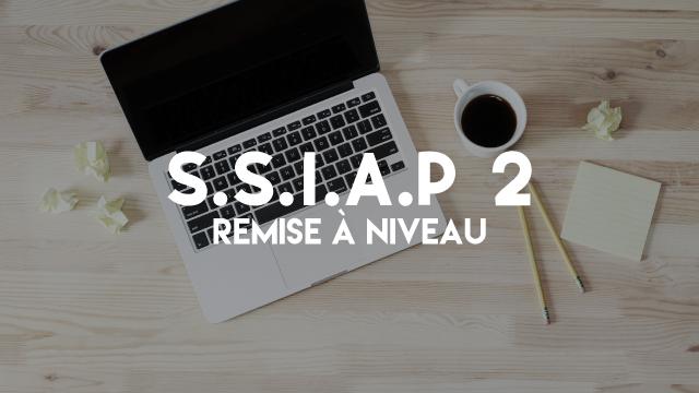 S.S.I.A.P 2 - Mise à Niveau